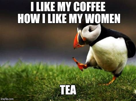 Puffin Meme - unpopular opinion puffin memes hot imgflip