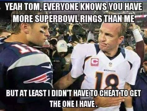 Tom Brady Meme Omaha - peyton has more class in his pinky than brady has in his