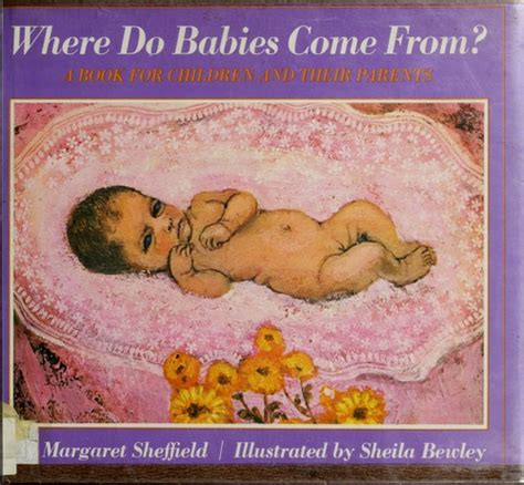 where does come from where do babies come from 1973 edition open library