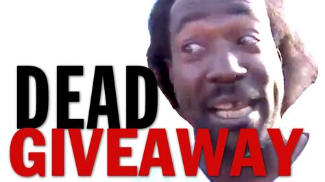 The Dead Giveaway - dead giveaway youtube