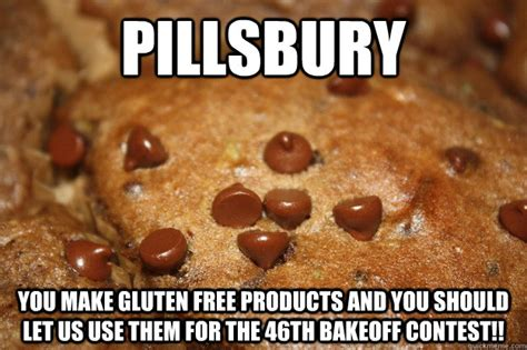 Memes Free To Use - pillsbury you make gluten free products and you should let