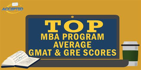 Mba With Gre by Top Mba Program Average Gmat And Gre Scores Accepted