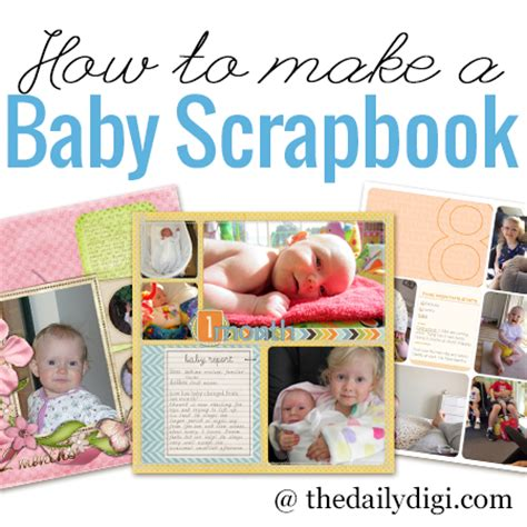 how to a year how to make a baby scrapbook album the daily digi