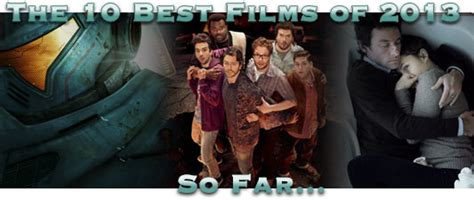 recommended film bagus 2013 the 10 best films of 2013 so far