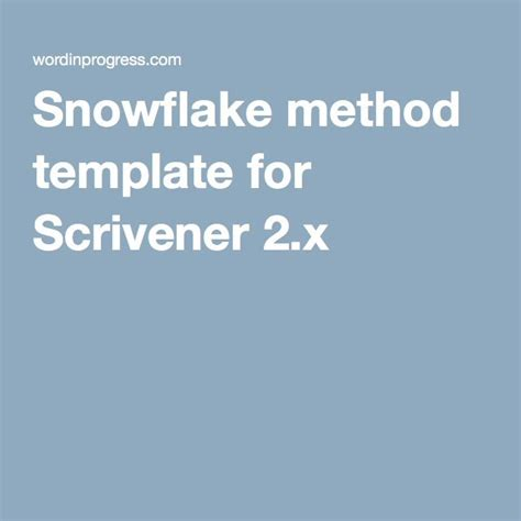 snowflake method template 234 best images about using scrivener to write on