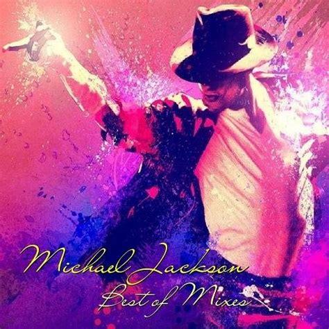 michael jackson best michael jackson best of mixes 2016 flac