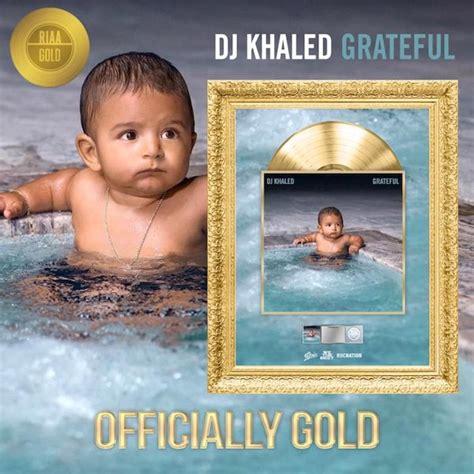 Dj Khaled Grateful 2cd 2017 dj khaled s grateful goes gold complex