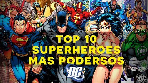 max y los superhroes top 10 los superheroes m 225 s poderosos de dc comics youtube