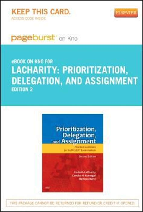 prioritization delegation and assignment practice exercises for the nclex examination 4e books prioritization delegation and assignment pageburst e