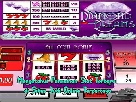 mengetahui permainan slot terbaru  situs judi  terpercaya situs bandar slot