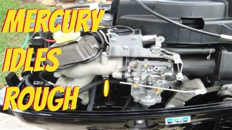 boat engine running rough mercury outboard idles rough and stalls youtube