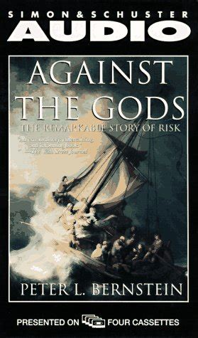 Against The Gods The Remarkable Story Of Risk