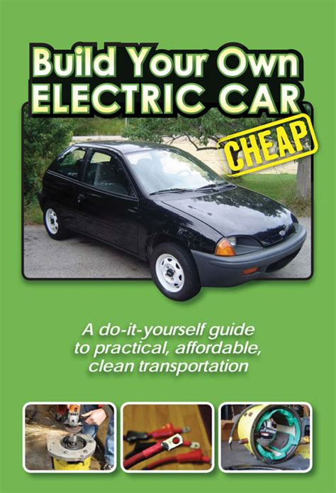 Cheapest Cars To Build by Grit Build Your Own Electric Car Cheap Dvd