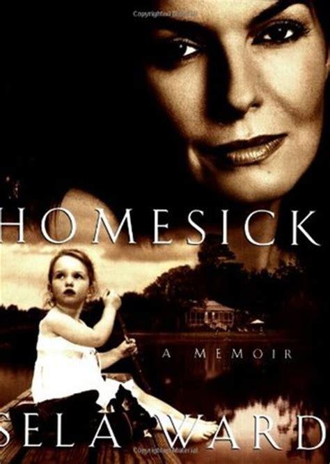 homesick book homesick a memoir by sela ward reviews discussion