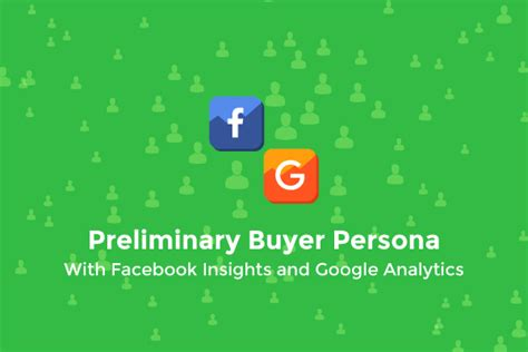 creating buyer personas with google analytics the bart organization how to create a preliminary buyer persona with facebook