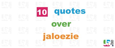 jaloezie quote 10 quotes over jaloezie