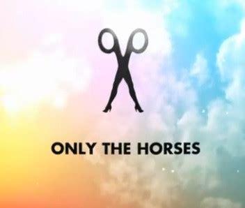 testo only testo traduzione e only the horses scissor
