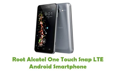 Hp Alcatel One Touch Snap Lte how to root alcatel one touch snap lte android smartphone using kingo root