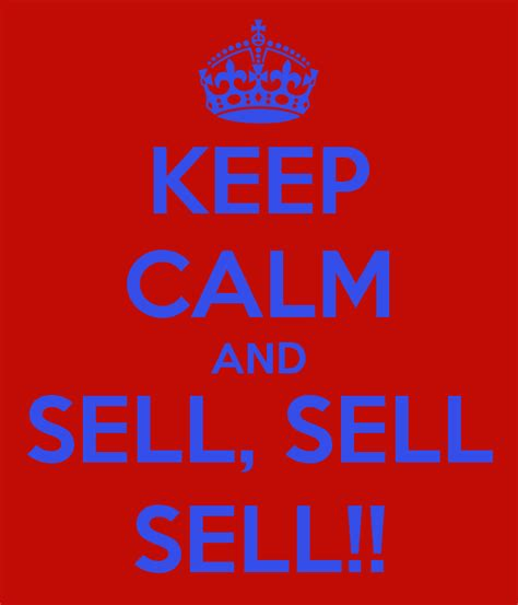 for to sell keep calm and sell sell sell poster kirstee