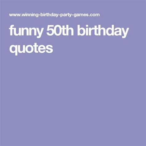 50th Birthday Quotes For 50th Birthday Quotes Funny And Birthday Quotes On Pinterest