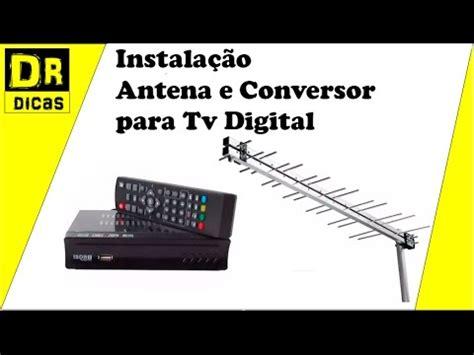 Antena Tv Digital Bandung tv digital antena e conversor instala 231 227 o passo a passo