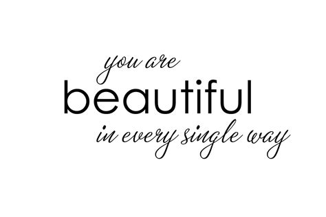 Beautiful You you are beautiful in every single way desicomments