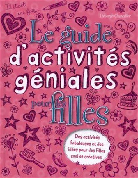 140952891x activites pour les filles guide d activit 233 s g 233 niales pour filles distribution prologue