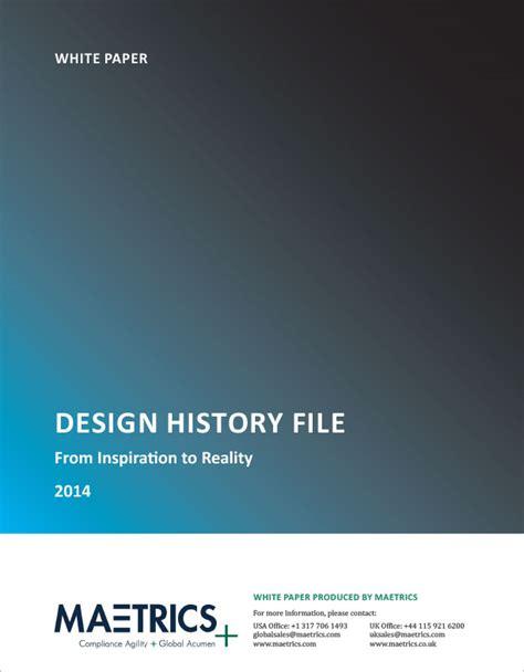 definition design history file design history file whitepaper maetrics