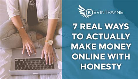 Ways To Actually Make Money Online - 7 real ways to actually make money online with honesty