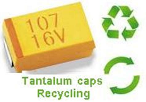 tantalum capacitor recycling tantalum capacitors recycling