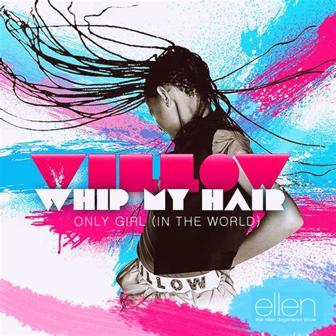 Degeneres On The Cover Of W by Green Boy S World Live Willow Smith Whip My Hair The