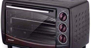 Oven Listrik Di Jambi daftar harga oven listrik sharp terbaru 2017