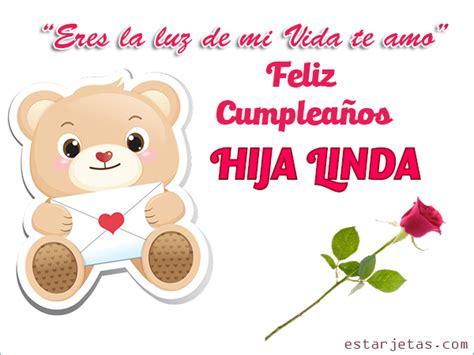imagenes de feliz cumpleaños hija te amo eres la luz de mi vida te amo feliz cumplea 241 os hija linda