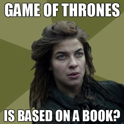 Thrones Meme - world wildness web memes game of thrones