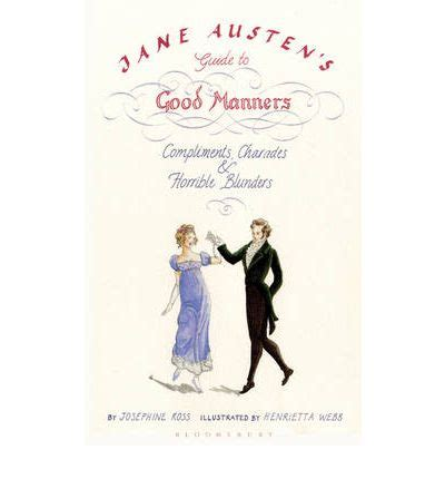 regency etiquette jane austen s world jane austen s guide to good manners henrietta webb