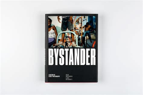 bystander a history of bystander the history of street photography revisited
