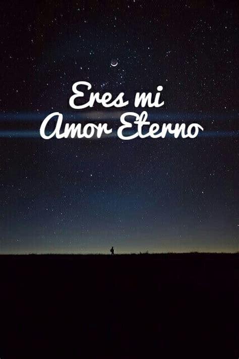 imagenes de tu eres mi amor eterno amor eres eterno mi zoe tusolotuu image 2542069 by