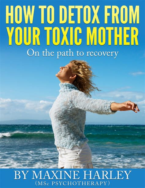 How To Detox Your From And by How To Detox From Your Toxic Recover From Your