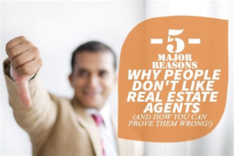 8 Reasons Why I Dont Like by 5 Major Reasons Why Don T Like Real Estate Agents