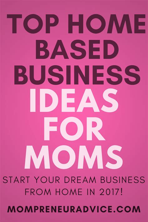start business from home start a home based business ideas for mompreneurs in 2017