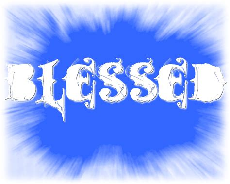 blessed wallpaper how blessed are you word for says