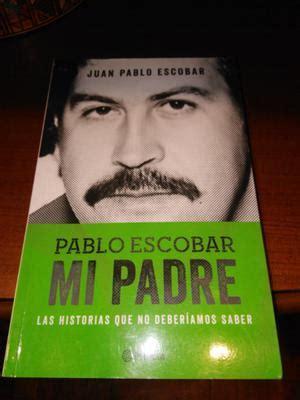 libro completo de pablo escobar mi padre pdf pablo escobar mi padre libro digital posot class