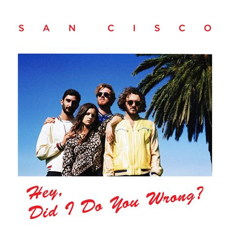 What Songs Did Cisco Produce | san cisco neues video zum song hey did i do you wrong