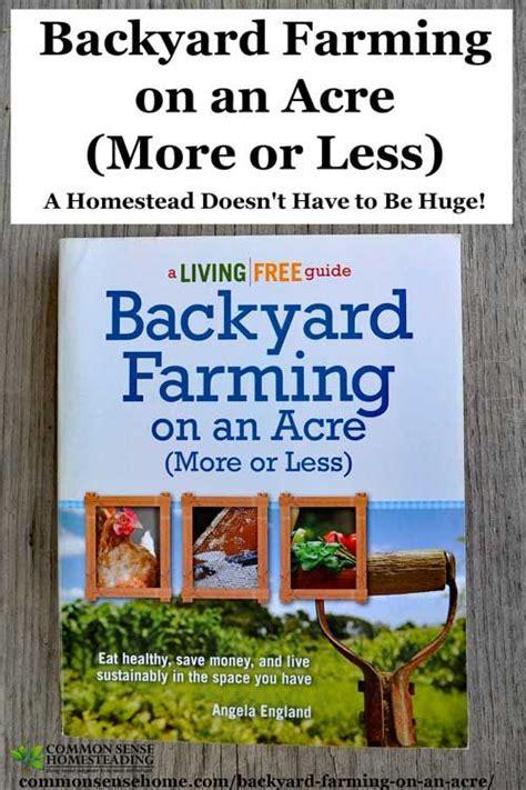 backyard farming book 25 best ideas about backyard farming on pinterest do