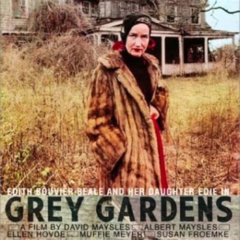 Grey Gardens Quotes by Drew Barrymore Grey Gardens Quotes Quotesgram
