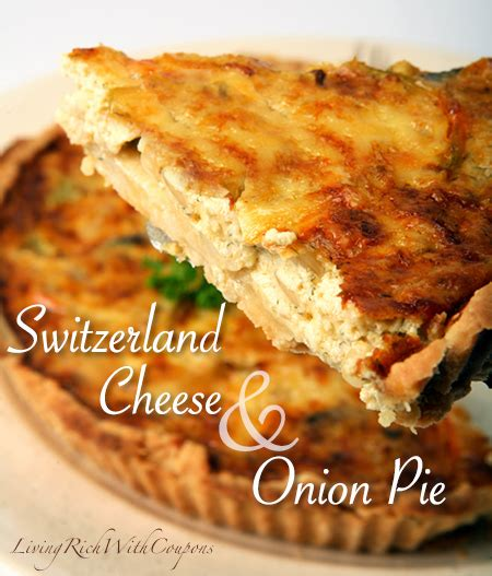 pinterest swiss food recipes switzerland cheese and pie recipe living rich with coupons 174