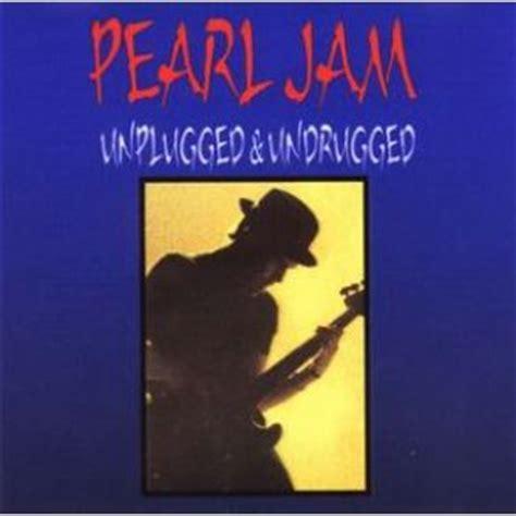 pearl jam mp unplugged undrugged pearl jam mp3 taringa