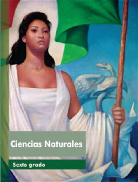 6to grado de ciencias naturales libro de texto ciencias naturales 6to sexto grado 2015 2016 libro de