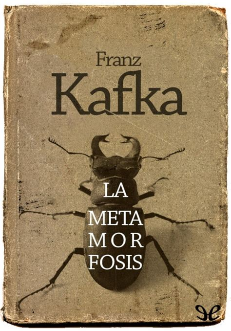 Metamorfosis Franz Kafka la metamorfosis franz kafka