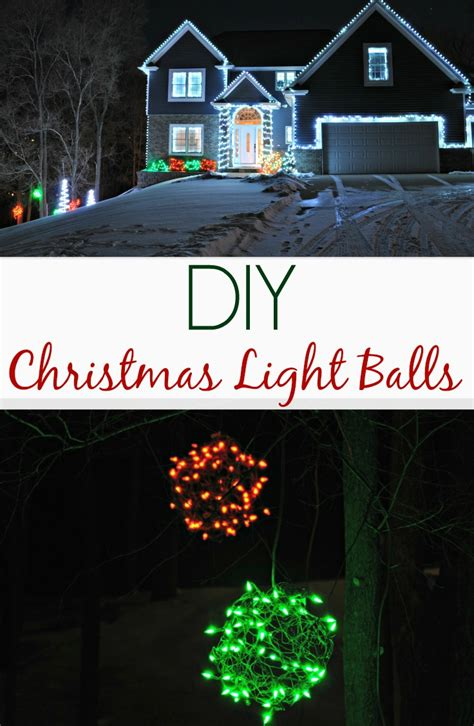 how to make christmas light balls lighted balls outdoor lights 2013 decor and the